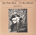 View Old time music [sound recording] : it's all around / songs and tunes by Bruce Hutton digital asset number 0