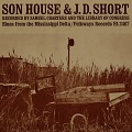 View Son House and J.D. Short [sound recording] : blues from the Mississippi Delta digital asset number 0