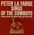 View Peter LaFarge sings of the cowboys [sound recording] : cowboy, ranch and rodeo songs, and cattle calls digital asset number 0