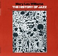 View The history of jazz [sound recording] / music and narration by Mary Lou Williams digital asset number 0