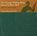 View The virtuoso 5-string banjo [sound recording] / played by Barry Hall ; recorded by Samuel Gesser digital asset number 0