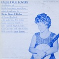 View True false lovers [sound recording] : a collection of British love songs / adapted and sung by Shirley Elizabeth Collins digital asset number 0
