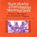 View Glen Neaves and the Virginia Mountain Boys [sound recording] : Country Blue-grass from Southwest Virginia recorded by Eric H. Davidson, Paul Newman, Lyn Davidson, Jane Rigg, Caleb E. Finch digital asset number 0