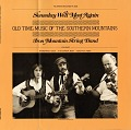 View Someday We'll Meet Again [sound recording] : Old Time Music of the Southern Mountains digital asset number 0