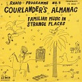 View Radio Programme. No. 3 [sound recording] : Courlander's almanac : familiar music in strange places / narrated and conceived by Harold Courlander digital asset number 0
