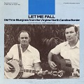 View Let me fall [sound recording] : old time bluegrass from the Virginia-North Carolina border / played and sung by Cullen Galyean and Bobby Harrison digital asset number 0