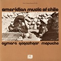View The Ameridian music of Chile [sound recording] : the Aymara, the Qawashqar, the Mapuche digital asset number 0