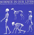 View Science in our lives [sound recording] / narrated by Ritchie Calder digital asset number 1