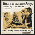 View Ukrainian Christmas songs [sound recording] / recorded by Laura Boulton digital asset number 2