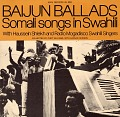 View Baijun ballads [sound recording] : Somali songs in Swahili / sung by Hussein Shiekh and Radio Mogadiscio Swahili Singers ; collected by Chet Williams and Hassan Hussein digital asset number 0