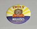 "View Pinback button advertising ""Trixy"" brand molasses digital asset number 1"
