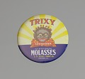 "View Pinback button advertising ""Trixy"" brand molasses digital asset number 2"