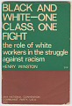 View <I>Black and White - One Class, One Fight: The Role of White Workers in the Struggle Against Racism</I> digital asset number 0