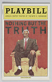 View Playbill for Nothing But The Truth digital asset number 0