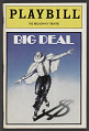 View Playbill for Big Deal digital asset number 0