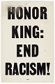 "View Placard from memorial march reading ""HONOR KING: END RACISM!"" digital asset number 0"