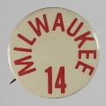 View Pinback button for the Milwaukee 14 digital asset number 0