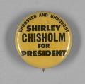 View Pinback button endorsing Shirley Chisholm for President digital asset number 0