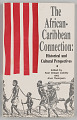 View <I>The African-Caribbean Connection: Historical and Cultural Perspectives</I> digital asset number 0