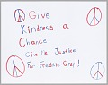 """View Poster reading """"Give Kindess a Chance"""" used at Baltimore protests digital asset number 0"""