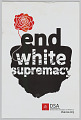"""View Poster with """"End White Supremacy"""" used in the Unite the Right counter-protest digital asset number 0"""