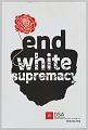 """View Poster with """"End White Supremacy"""" used in the Unite the Right counter-protest digital asset number 1"""