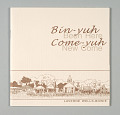 View <I>Bin-yuh, come-yuh = Been here, new come</I> digital asset number 0