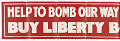 View Help to Bomb Our Way to Berlin - Buy Liberty Bonds. digital asset: Help to Bomb Our Way to Berlin - Buy Liberty Bonds.
