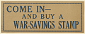 View Come In- And Buy a War-Savings Stamp / Wait! Did You Buy That War-Savings Stamp? digital asset: Come In- And Buy a War-Savings Stamp / Wait! Did You Buy That War-Savings Stamp?