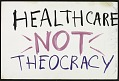 View Healthcare Not Theocracy digital asset number 0