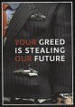 View Your Greed Is Stealing Our Future digital asset number 1