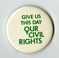 """View Button, """"Give Us This Day Our Civil Rights"""" digital asset number 0"""