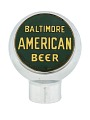 """View Beer Tap Knob, """"Baltimore American Beer"""" digital asset number 0"""