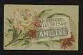 View <I>Trade card, H. R. Stevens' Family Balsam, Familine</I> digital asset number 0