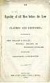 View 19th Century Pamphlet Collection digital asset: Equality of all Men before the Law, Claimed and Defended; in speeches by Hon. William D.  Kelley, Wendell Phillips, and Frederick Douglass, and letters from Elizur Wright and WM. Heighton