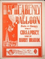 View Dat heabenly balloon : song and chorus / words by Chas. A. Pusey ; music by Harry Braham digital asset number 1