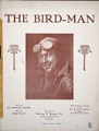 View The bird-man / words by Ida Hamilton Munsell ; music by Jessie W. Kent digital asset number 1