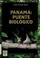 View Panamá : puente biológico : las Charlas Smithsonian del Mes, 1996-1999 / Stanley Heckadon-Moreno digital asset number 1