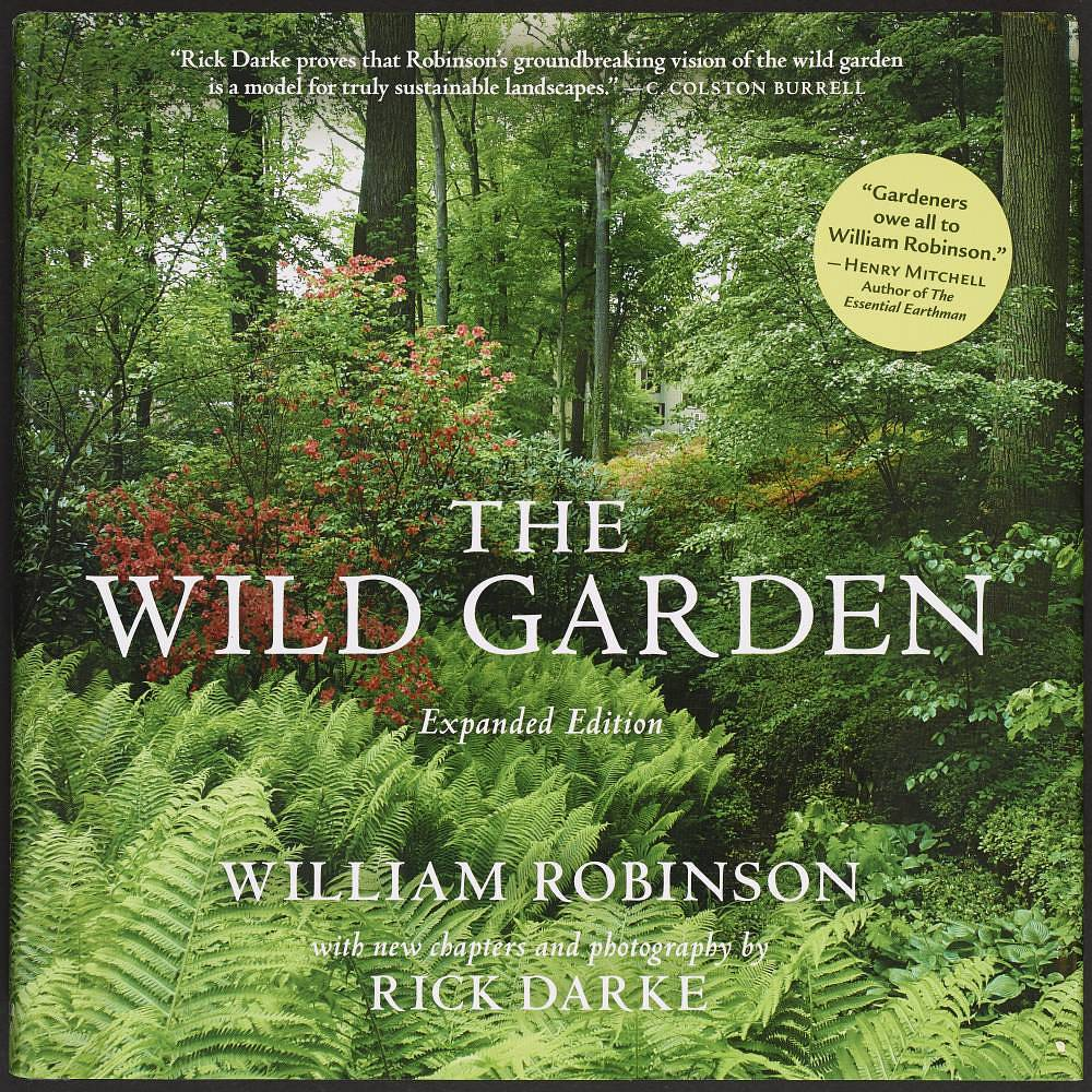William Robinson and Rick Darke, The Wild Garden, 2009