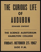 """view Poster announcing lecture """"The Curious Life of Audubon"""" by Edward H. Dwight at the Science Auditorium, Hamilton College digital asset number 1"""