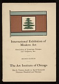view <em>International Exhibition of Modern Art</em>, Art Institute of Chicago, Chicago, Ill., second edition digital asset: cover