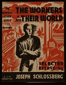 view Book jacket to <em>The workers and their world</em> by Joseph Schlossberg digital asset number 1