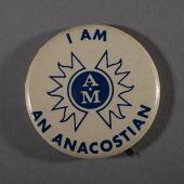 "view Pinback Button, ""I Am an Anacostian"" digital asset number 1"