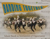 view Banding Together: School Bands as Instruments of Opportunity Exhibition Records digital asset: Banding Together cover
