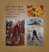 view New Orleans Black Mardi Gras Indians: Exploring a Community Tradition from an Insider's View Exhibition Records digital asset: New Orleans Black Mardi Gras Indians cover