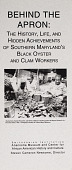 view Behind the Apron: The History, Life, and Hidden Achievements of Southern Maryland's Black Oyster and Clam Workers digital asset: Behind The Apron brochure cover