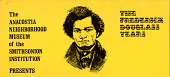 view The Frederick Douglass years: a cultural history exhibition records digital asset: Frederick Douglass Years flyer