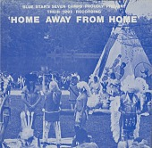 view Blue Star's Seven Camps Proudly Present Their 1982 Recording 'Home Away From Home' digital asset: Blue Star's Seven Camps Proudly Present Their 1982 Recording 'Home Away From Home'