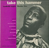 view Lead Belly's Legacy, Vol. 1: Take This Hammer [sound recording] digital asset number 1