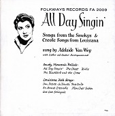 view All day singin' [sound recording] : Louisiana and Smoky Mountain ballads / [sung by Adelaide Van Wey] digital asset number 1
